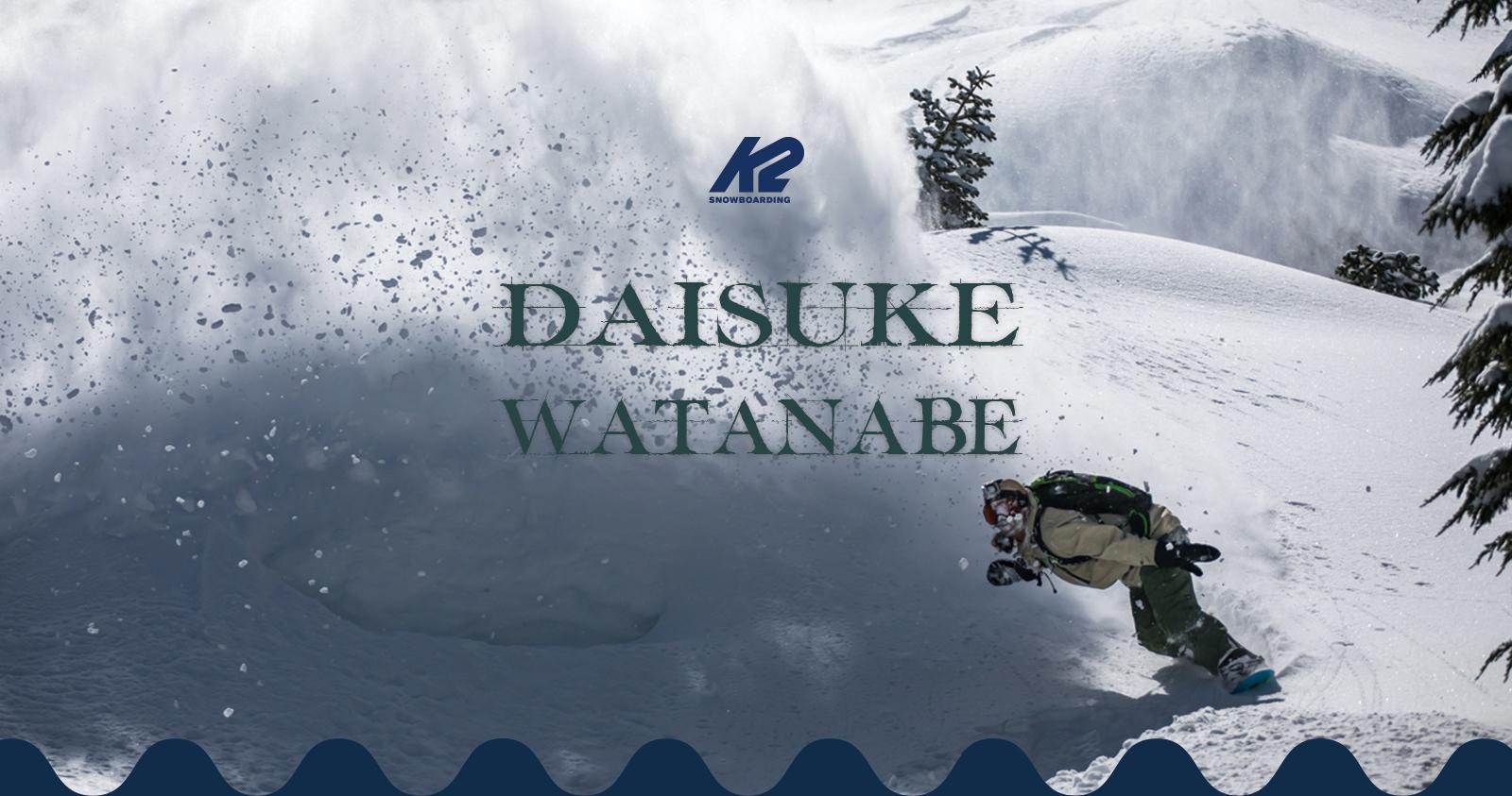 渡辺大介 daisuke watanabe k2