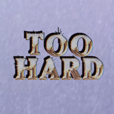 too hard seven