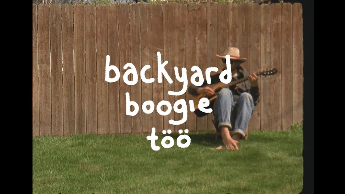backyard boogie too